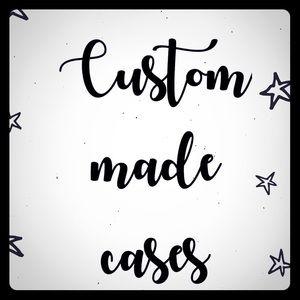 Accessories - Custom made phone cases